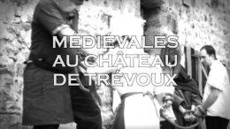 Rendez-vous aux Medievales du Château de Trevoux 2017