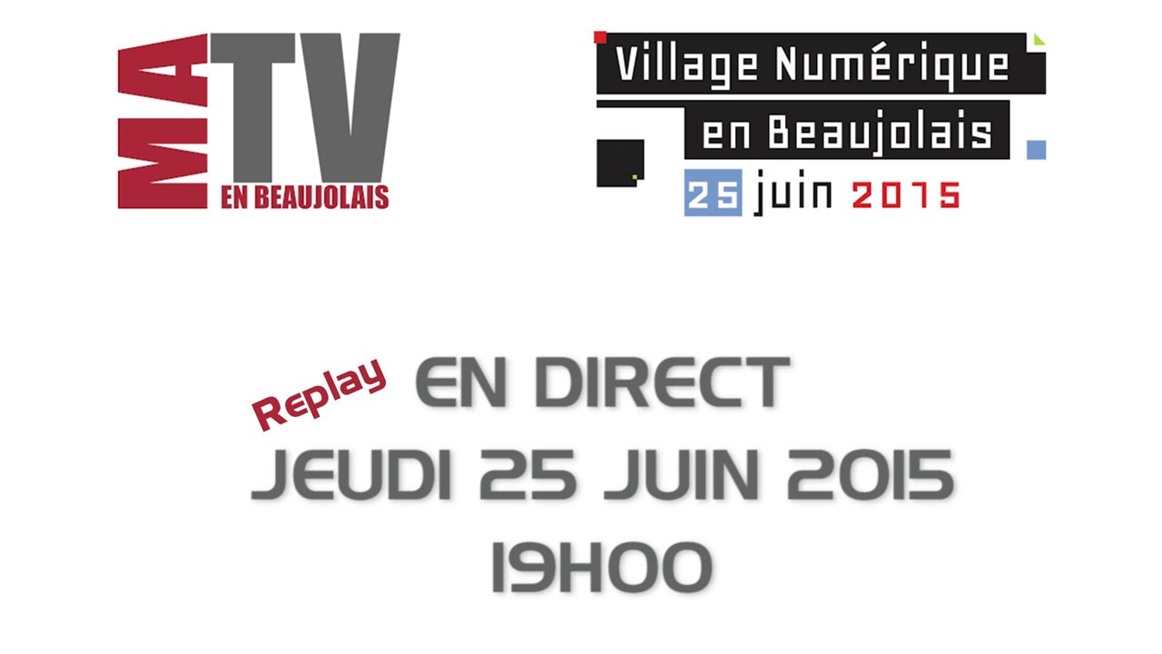 En direct du Village Numérique en Beaujolais [Replay]