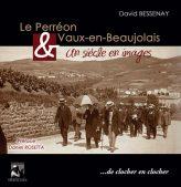 Livre - Vaux-en-Beaujolais et Le Perréon - Un siècle en images
