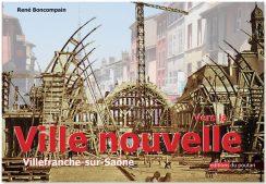 """Livre - """"Vers la ville nouvelle - Villefranche-sur-Saône"""" de René Boncompain"""