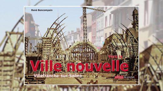 Livre – «Villefranche – Vers la ville nouvelle» de René Boncompain