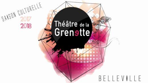 Présentation de la saison culturelle 2017/2018 du Théâtre de la Grenette à Belleville