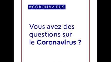 Vous avez des questions sur le Coronavirus ?
